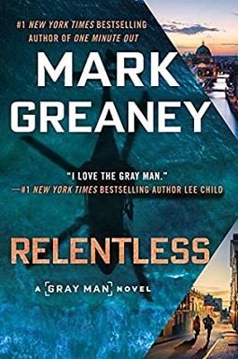 best thriller of 2021 Mark Greaney Relentless