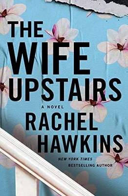 Domestic Thriller The Wife Upstairs Rachel Hawkins