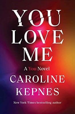 You Love Me Caroline Kepnes