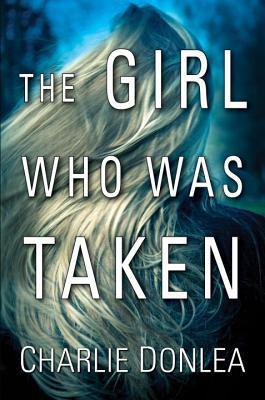 Crime Thriller Books The Girl Who Was Taken