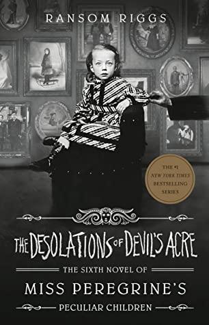 The Desolations of Devil's Acre Ransom Riggs YA Suspense